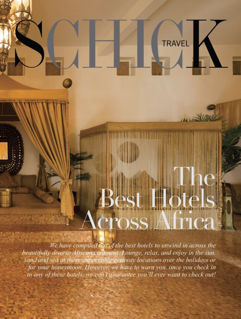 THE BEST HOTELS ACROSS AFRICA FOR A RELAXING GETAWAY IN SCHICK MAGAZINE